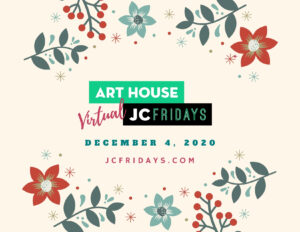 Art House Virtual JC Fridaysflyer. Cream background floral bordere in muted tones of green teal & red. Wordage detailing event in center
