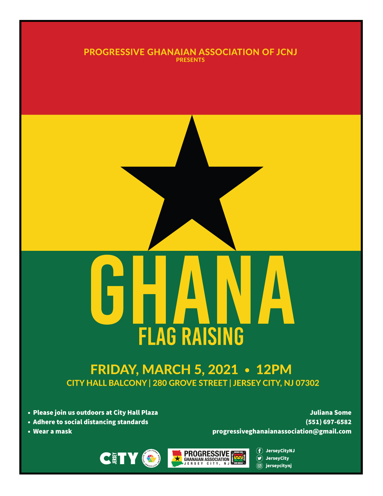 Ghana Flag raising Flyer. Backgriund is the flag. Horizontal stripes of Red, then yellow and then green. A black star is centered in the yellow. Wordage appears detailing event.