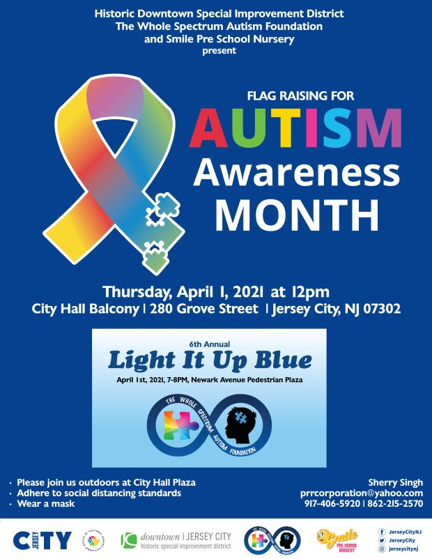 Autism Awareness Month Flag Raising Flyer. Blue background with multi-color Breast Cancer Symbol on far left. Autism lettering has the same multi-colors. There is also an infinity symbol picture in the a box, above white it reads Light it up blue. The rest of the wordage detailing event is white