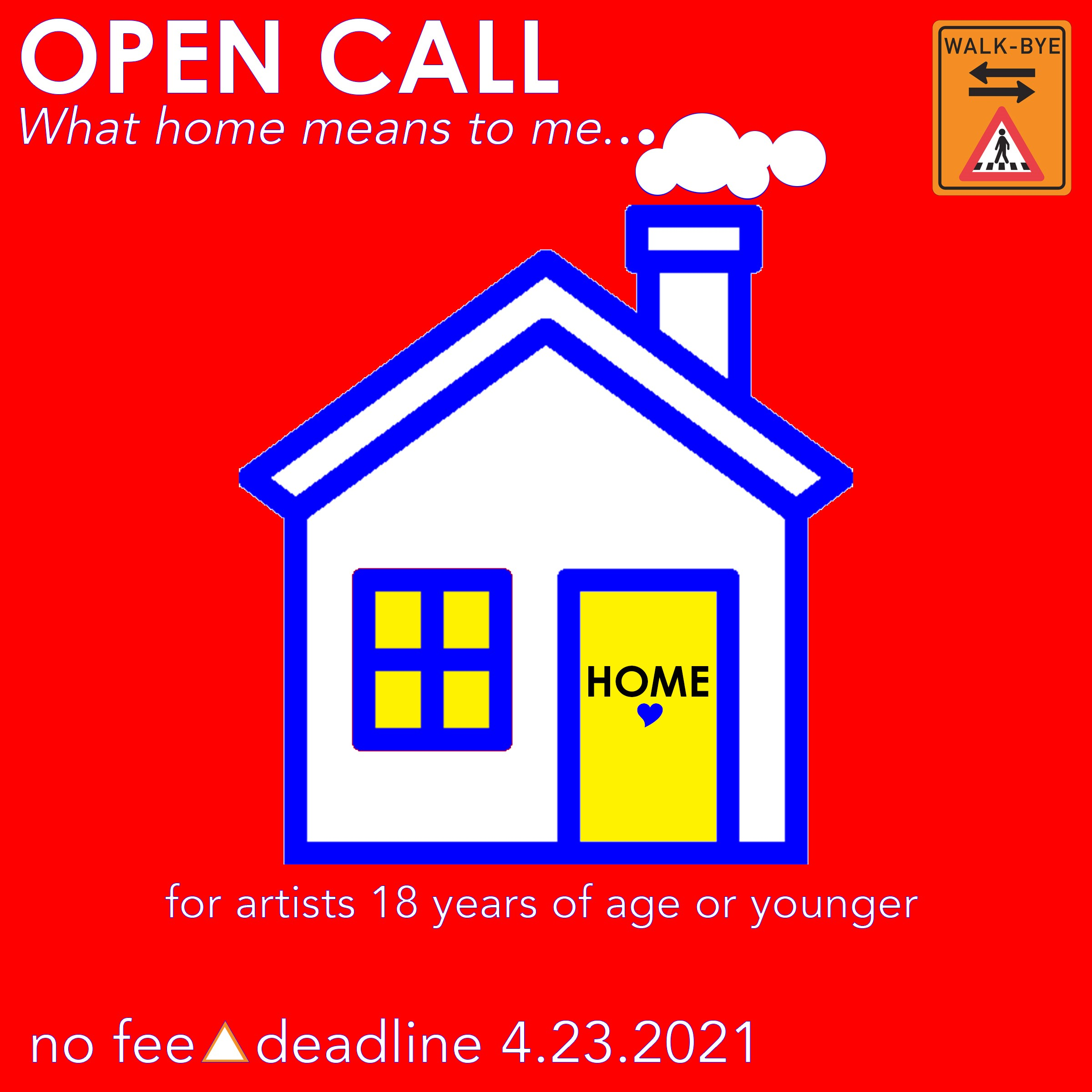 OPEN CALL Walk_Bye Flyer. Red background with a white house on it.