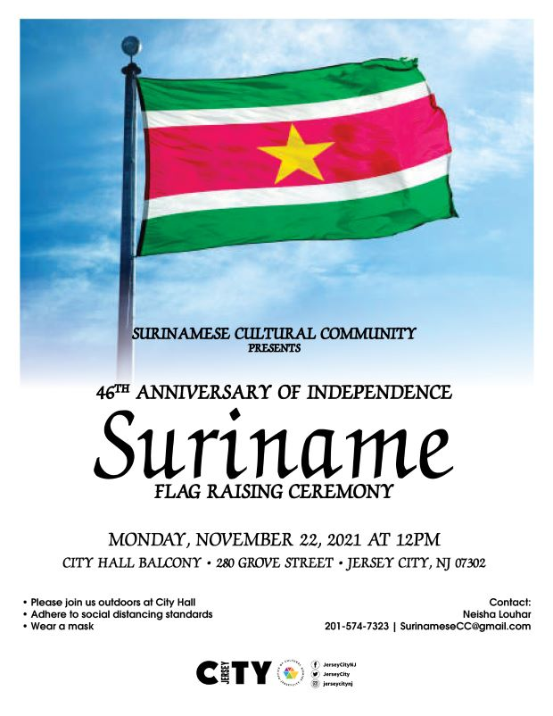The Flyer has the Suriname Flag as a background. The flag of Suriname is composed of five horizontal bands of green (top, double width), white, red (quadruple width), white, and green (double width) with a large, yellow, five-pointed star in the center.